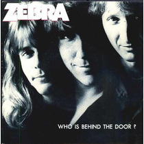 Zebra Compacto De Vinil 7 Who Is Behind The Door? 1983
