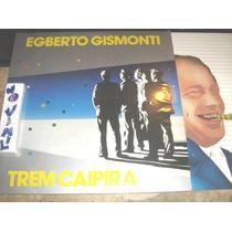 Lp Egberto Gismonti - Trem Caipira (85) C/ Encarte
