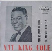 Nat King Cole Aqui Se Habla En Amor - Compacto Vinil Capitol