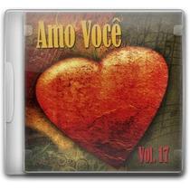 Amo Você - Volume 17 *lançamento* - Cd - Mk Music