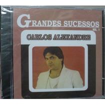 Cd Carlos Alexandre -grandes Sucessos Lacrado -frete Gratis