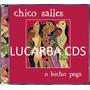 Cd - Chico Salles - O Bicho Pega - Com Fagner - Lacrado