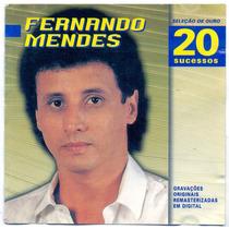 Cd Fernando Mendes - Seleção De Ouro / 20 Sucessos -