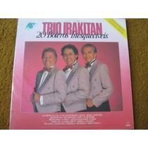 Lp Zerado Trio Irakitan 20 Boleros Inesqueciveis 1990 3