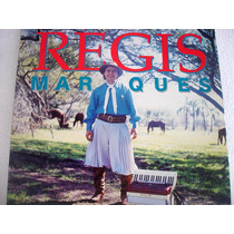 Vinil / Lp - Régis Marques - A Gaita Do Rodeio