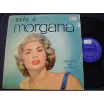 Lp Morgana -esta É Morgana-1959-capa Dura-perfeito -melhor $
