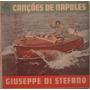 Giuseppe Di Stefano - Canções De Nápoles