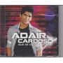 Adair Cardoso - Que Se Dane O Mundo - Cd - Somlivre