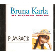 Bruna Karla - Alegria Real - Playback - Mk - **raridade**