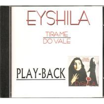 Eyshila - Tira-me Do Vale - Raridade - Playback - Mk