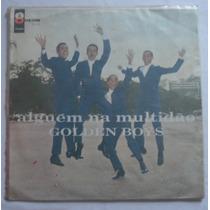 Golden Boys - Alguém Na Multidão - Lp Vinil