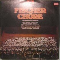 Orquestra De Hans Bertram - Fischer Chöre - 1972