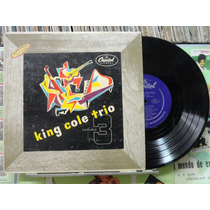 Nat King Cole Trio Vol.3- Lp 10 P Capitol 10 P Importado