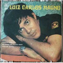 Luiz Carlos Magno Angela La La - Compacto Vinil Epic 1972