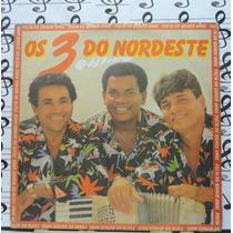 Lp Os 3 Do Nordeste Fogo De Mulher Forró 1987 Tope Tape