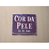 Cor Da Pele Eu Te Amo Single Cd