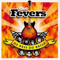 Cd The Fevers Os Reis Do Baile - Novo Lacrado***