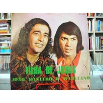Vinil / Lp - João Mineiro E Marciano - Filha De Jesus - 1980