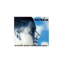 Cd Single - Xexéu - Grande Amor Volte Pra - Frete Gratis