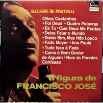 Lp Vinil - Francisco José - Sucessos De Portugal - 1977