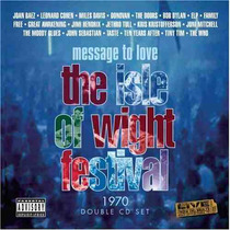 Message To Love: The Isle Of Wight Festival 1970 (2 Cd)