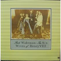 Lp Rick Wakeman The Six Wives Of Henry Viii(frete Grátis)