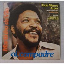 Compacto Vinil Martinho Da Vila - Oi Compadre - Rge - 1977