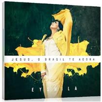 Cd + Playback Eyshila - Jesus, O Brasil Te Adora.