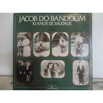 Jacob Do Bandolim - 10 Anos De Saudade Lp