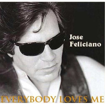 Jose Feliciano-everybody Loves Me-cd Remasterizado-sucessos