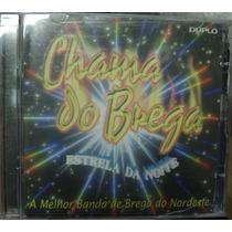 Cd Duplo Chama Do Brega / Estrela Da Noite - Frete Gratis