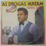 Lp Oziel Dias - As Drogas Matam - Uni-pen