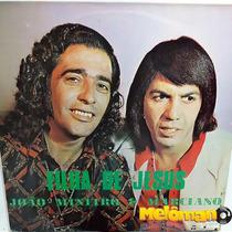 João Mineiro E Marciano 1973 Filha De Jesus Lp Reedição