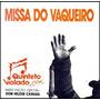 Cd Quinteto Violado - Missa Do Vaqueiro