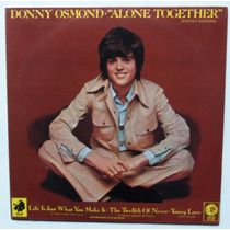 Lp Donny Osmond/alone Together/1973/otimo Estado