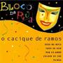 Cd: O Cacique De Ramos / Bloco Na Rua (2001)