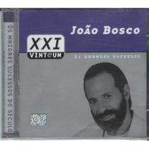 Cd João Bosco Xxi Vinteum - 21 Grandes Sucessos - Lacrado