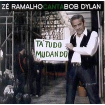 Cd- Zé Ramalho - Canta Bob Dylan - Tá Tudo Mudando -lacrado