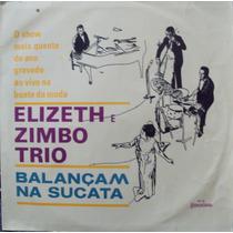 Lp.elizeth E Zimbo Trio Balançam Na Sucata(frete Grátis)