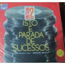 Lp Orquestra Imperial Isto É Parada De Sucessos Vol 2 1962