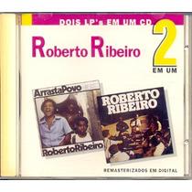 Cd Roberto Ribeiro - Arrasta Povo + Roberto Ribeiro 1978
