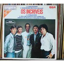 Os Incríveis 4 Sucessos De Ouro -compacto Vinil Rca 1982
