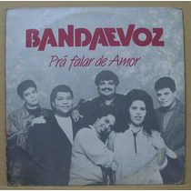 Lp Banda E Voz - Prá Falar De Amor - Records - 1992