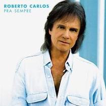 Cd Roberto Carlos Pra Sempre Como Eu Te Amo, Cadillac