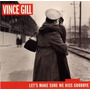 Cd Original Vince Gill - Let´s Make Sure We Kiss Goodbye