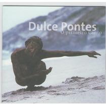 Cd Dulce Pontes - O Primeiro Canto = Pátio Dos Amores
