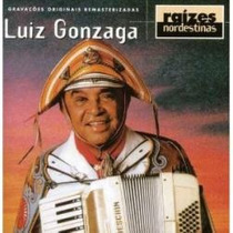 Cd Luiz Gonzaga Raizes Nordestinas