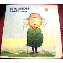 106 Mvd- Lp 1979- Beto Guedes- Sol De Primavera- Vinil Nac
