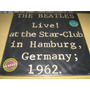 Lp Vinil Duplo The Beatles Live! At The Star-club In Hamburg