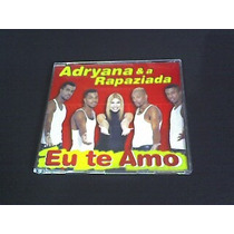 Cd Adryana & A Rapaziada - Eu Te Amo - Single (original)